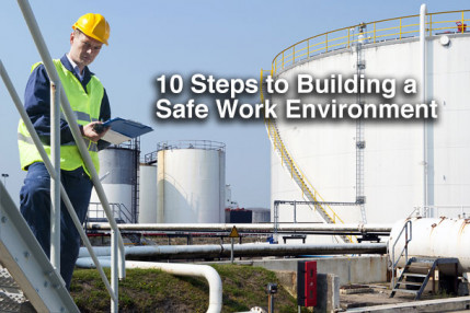 10 Steps to Building a Safe Work Environment