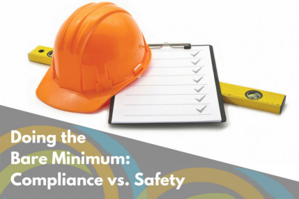 Doing the Bare Minimum: Compliance vs. Safety