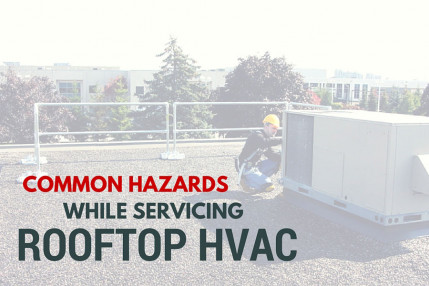 Common Hazards While Servicing Rooftop HVAC
