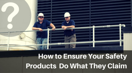 How to Ensure That Safety Products Do What They Claim