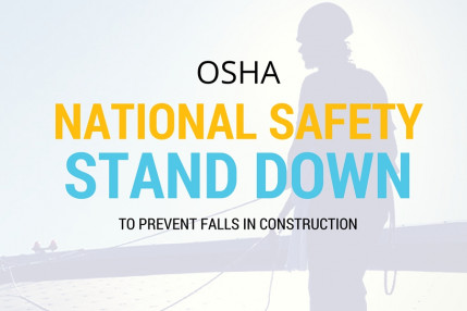 OSHA National Safety Stand-Down to Prevent Falls in Construction