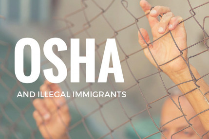 OSHA and Illegal Immigrants