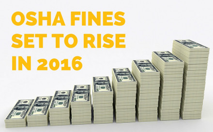 OSHA Fines Set to Rise in 2016