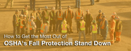 How to Get the Most Out of OSHA's Fall Protection Stand Down