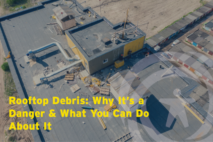 Rooftop Debris: Why It's A Danger And What You Can Do About It