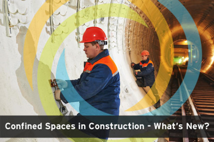 Confined Spaces in Construction – What's New?
