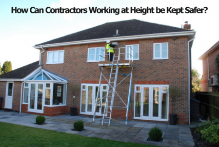 How Can Contractors Working at Height be Kept Safer?
