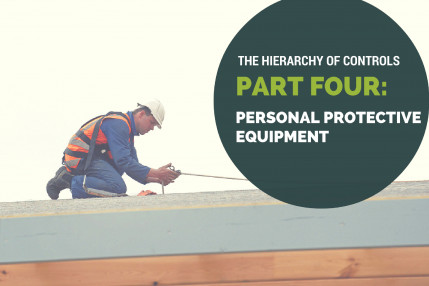 The Hierarchy of Controls, Part Four: Personal Protective Equipment