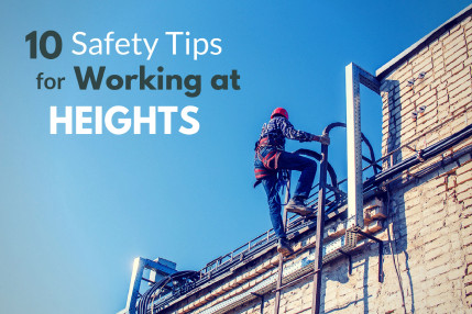10 Safety Tips for Working at Heights (in 2019 and Beyond)