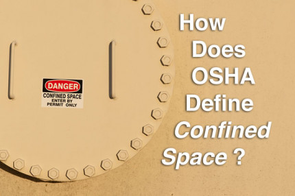 How Does OSHA Define a Confined Space?