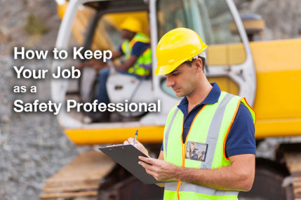 How to Keep Your Job as a Safety Professional