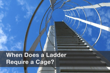 When Does a Ladder Require a Cage?
