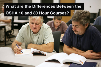 What are the Differences Between the OSHA 10 and 30 Hour Courses?