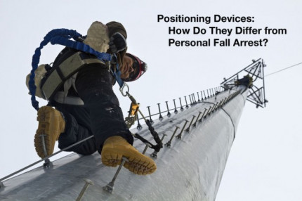 Positioning Devices: How Do They Differ from Personal Fall Arrest?