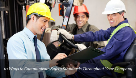 10 Ways to Communicate Safety Standards Throughout Your Company