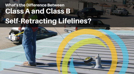 What's the Difference Between Class A and Class B Self-Retracting Lifelines?