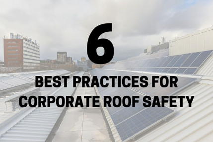 6 Best Practices For Corporate Roof Safety