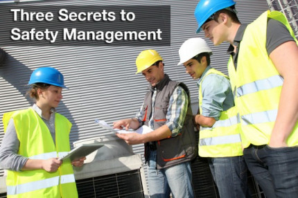 Three Secrets to Safety Management