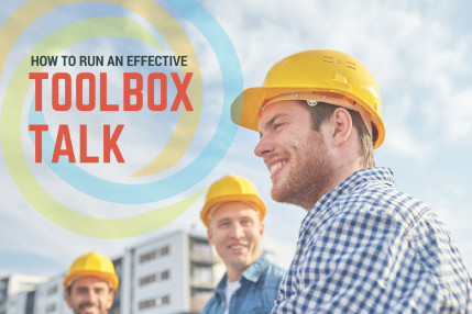 How to Run an Effective Toolbox Talk