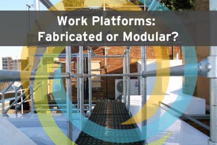Work Platforms: Fabricated or Modular?