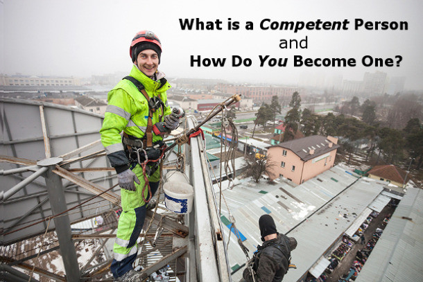 What Is A Competent Person And How Do You Become One