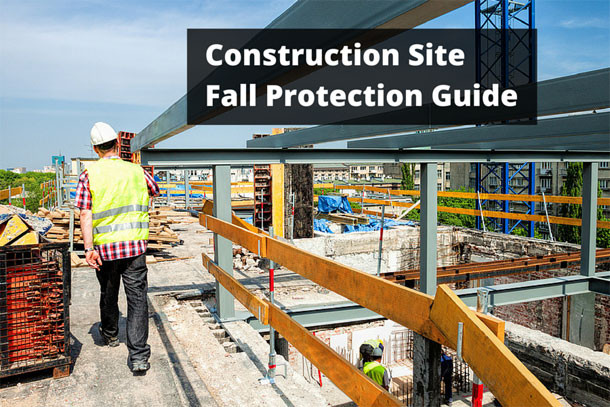 Construction Site Fall Protection Guide Fall Protection Blog