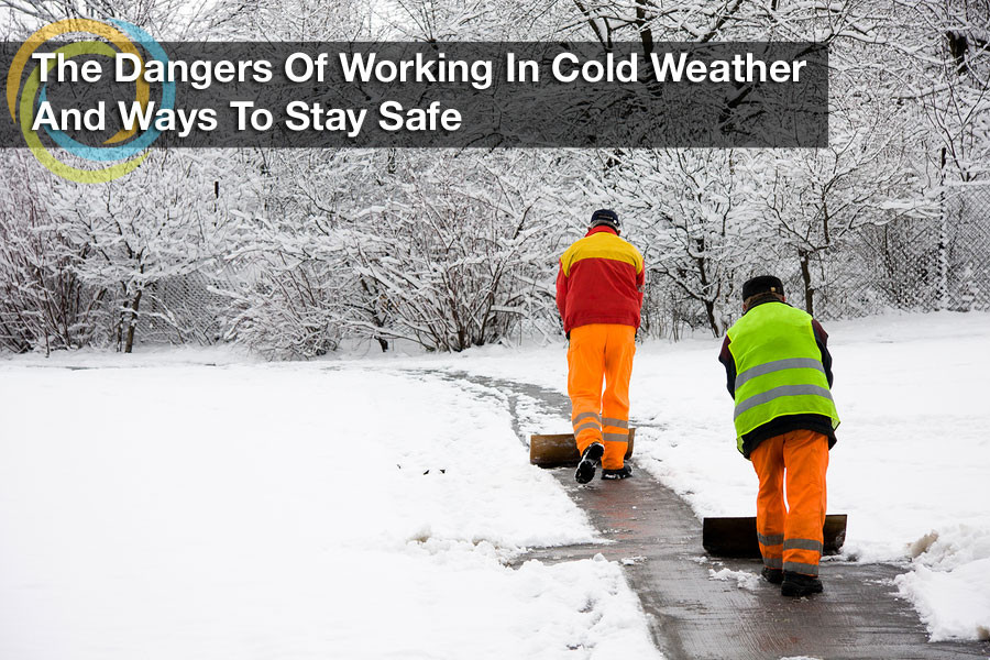 The Dangers Of Working In Cold Weather And Ways To Stay