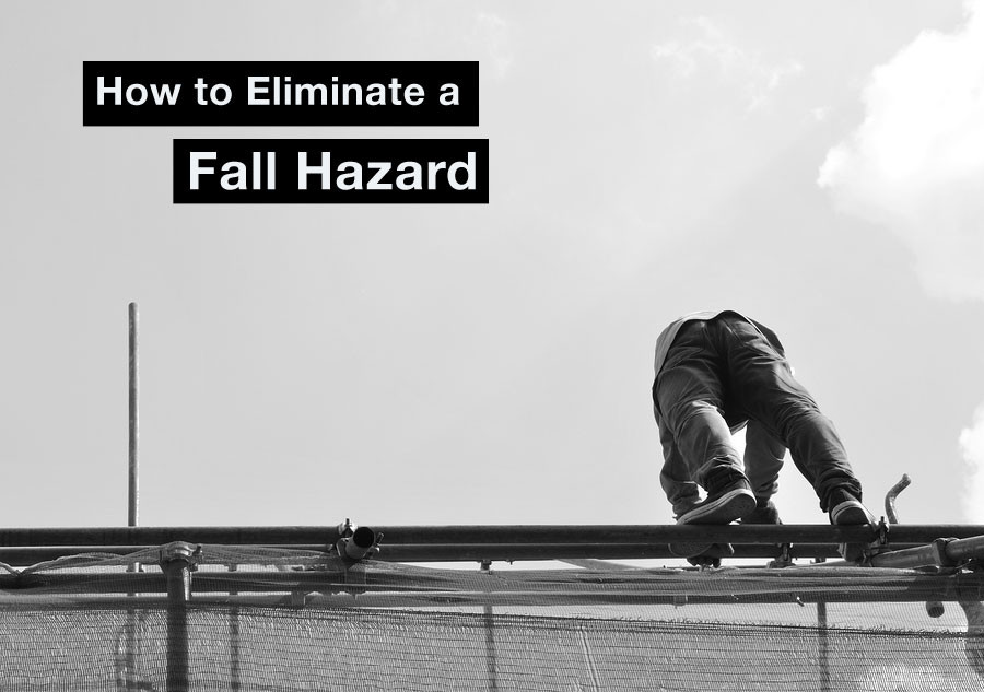 How To Eliminate A Fall Hazard Fall Protection Blog