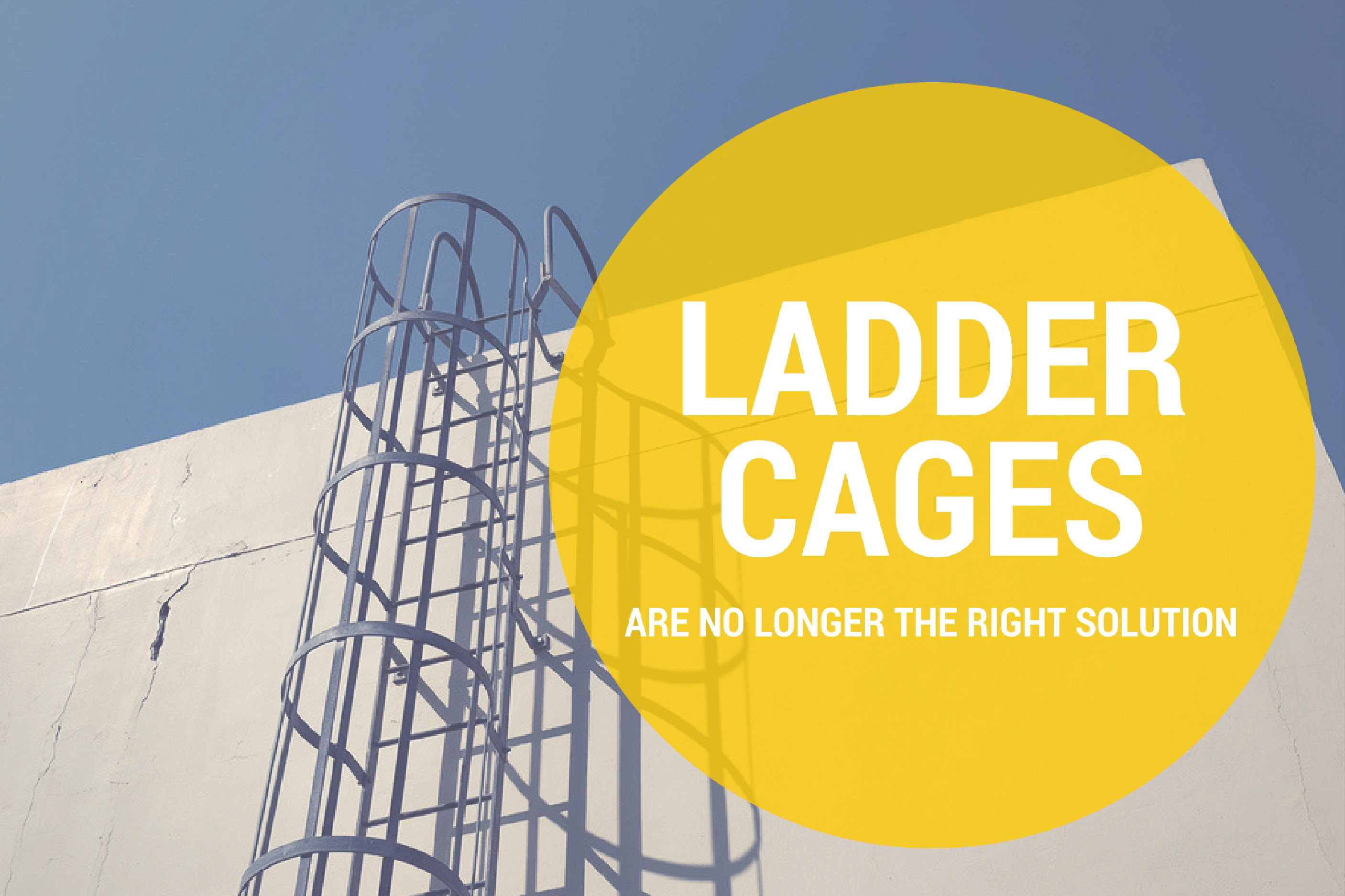 Ladder Cages Are No Longer The Right Solution Fall