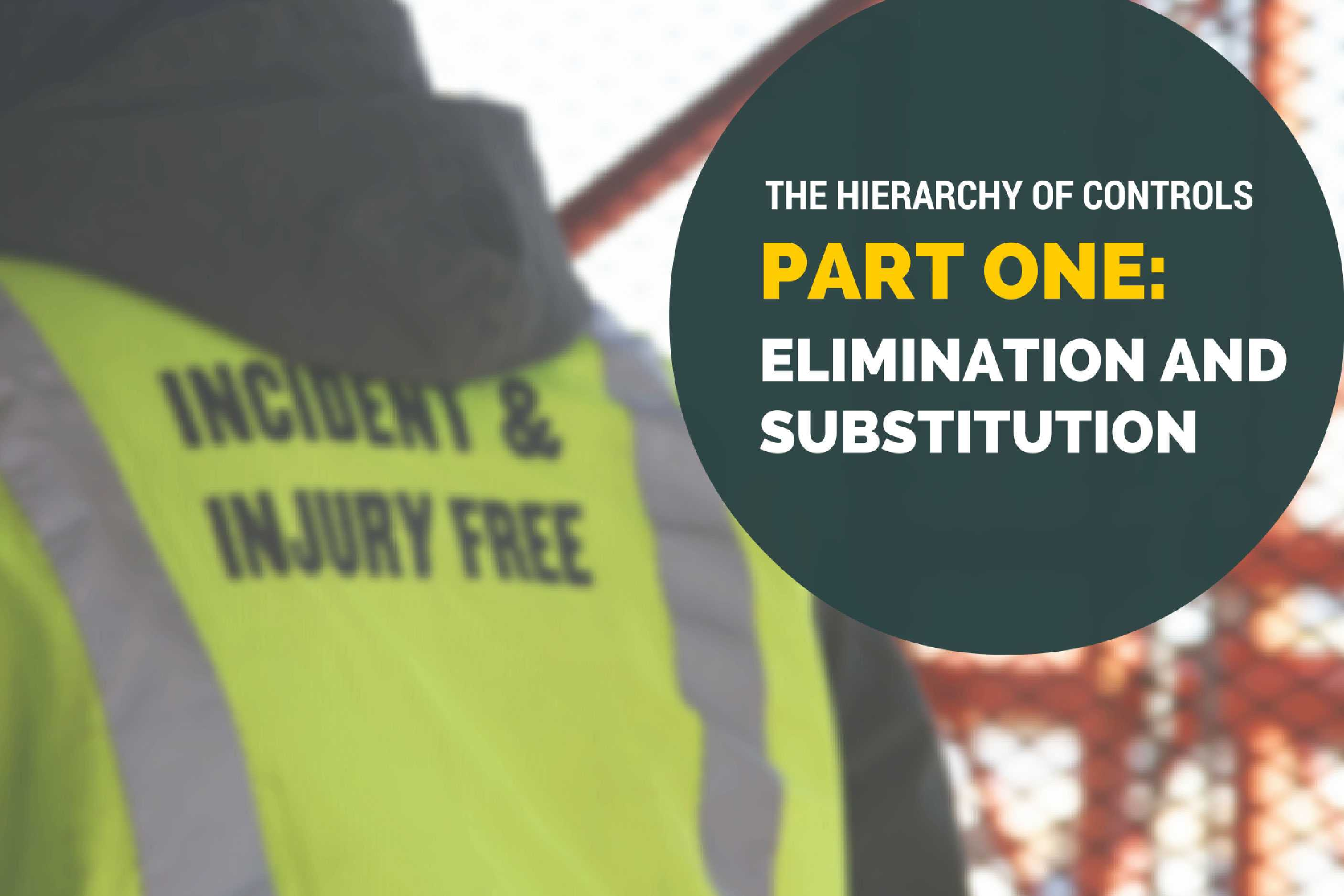 The Hierarchy Of Controls Part One Elimination And