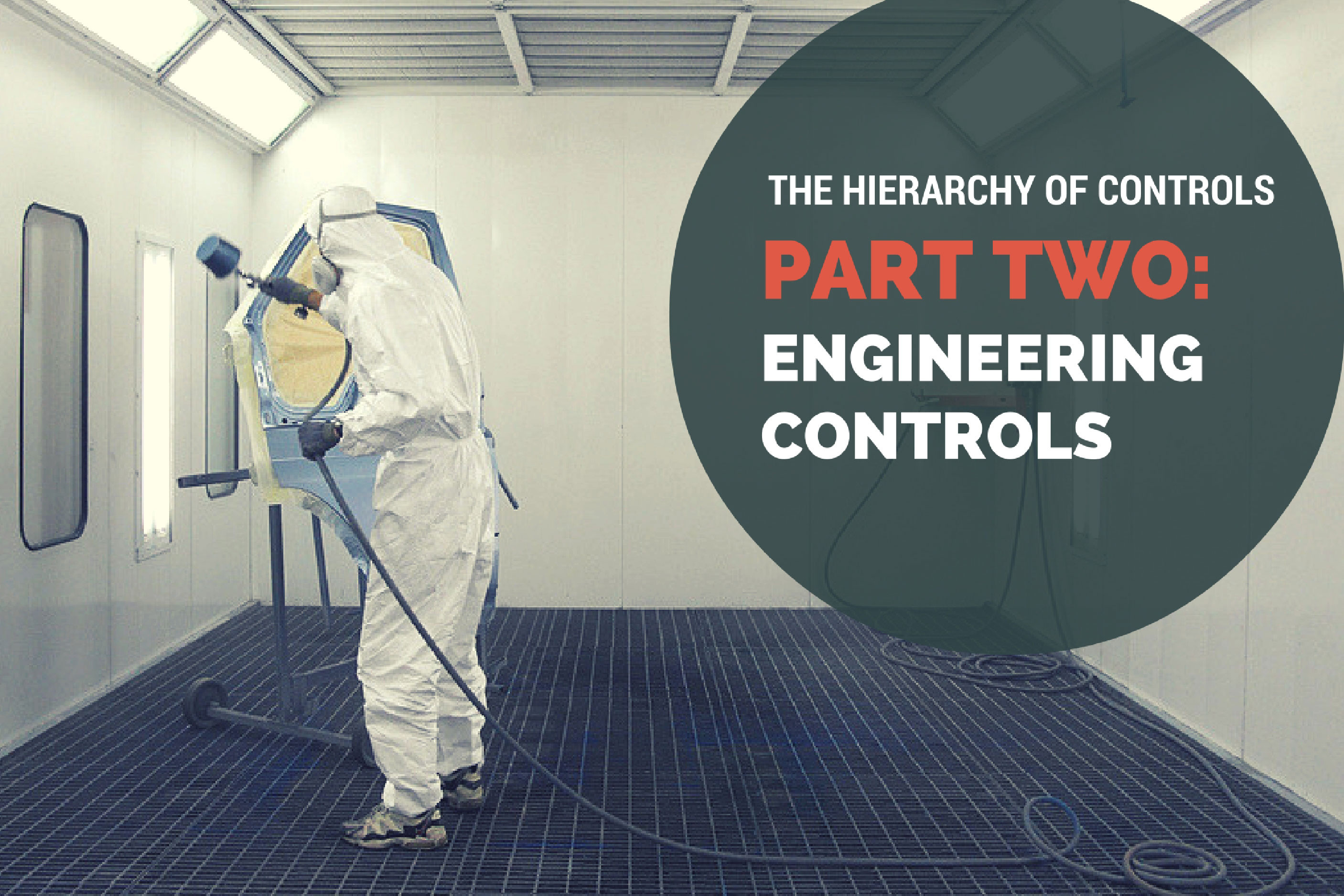 The Hierarchy Of Controls Part Two Engineering Controls
