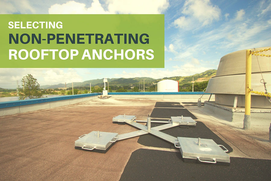 Selecting Non Penetrating Rooftop Anchors Fall