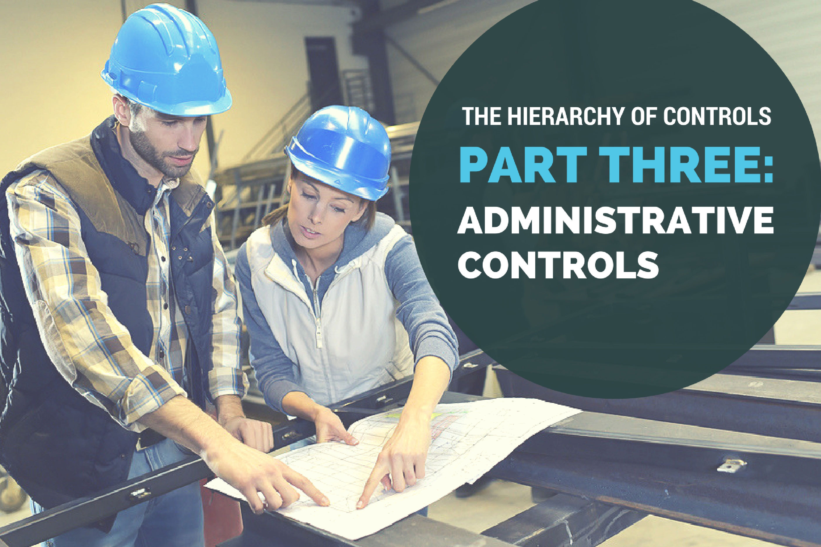 The Hierarchy Of Controls Part Three Administrative