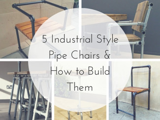 5 Industrial Style Pipe Chairs & How to Build Them