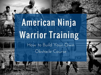 American Ninja Warrior Training: How to Build Your Own Obstacle Course